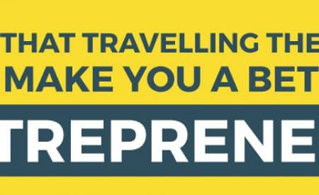 6 Ways That Travelling the World Can Make You a Better Entrepreneur [Infographic]